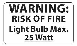 25 Watt Max. Light Bulb Warning Label