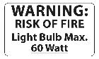 60 Watt Max. Light Bulb Warning Label