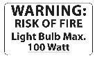 100 Watt Max. Light Bulb Warning Label