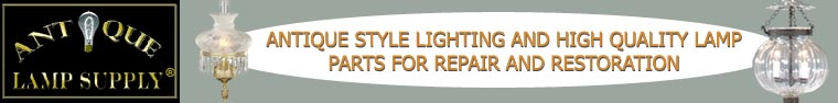 Antique Lamp Supply:ANTIQUE STYLE LIGHTING AND QUALITY LAMP PARTS FOR REPAIR AND RESTORATION